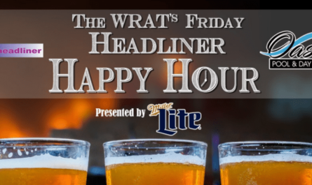 The WRAT's Friday Headliner Happy Hour Contest