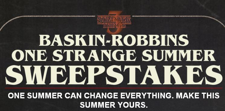 Baskin-Robbins One Strange Summer Sweepstakes