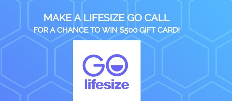 Lifesize Go 500 Dollars Gift Card Giveaway – Chance To Win Gift Card