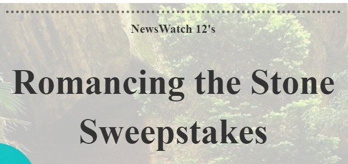 NewsWatch 12s Romancing the Stone Sweepstakes