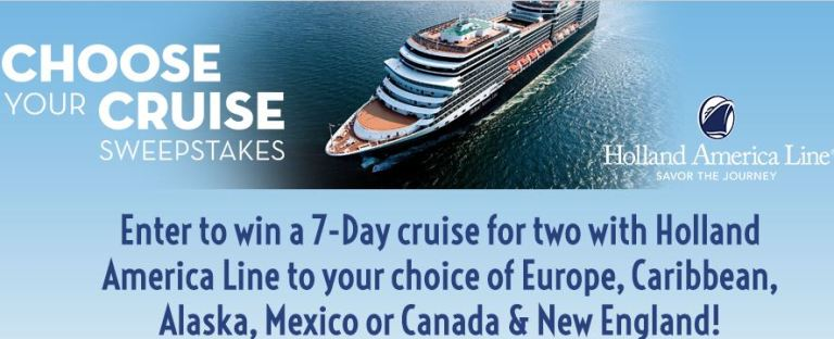 Holland America 7-Day Choose Your Cruise Sweepstakes