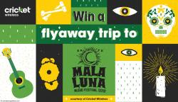 Cricket Wireless Mala Luna VIP Flyaway Sweepstakes
