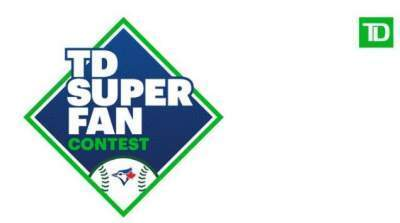 Toronto Blue Jays TD Super Fan Contest