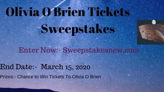 Olivia O Brien Tickets Sweepstakes