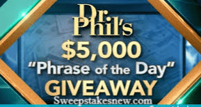 Dr. Phil Phrase of The Day $5000 Giveaway