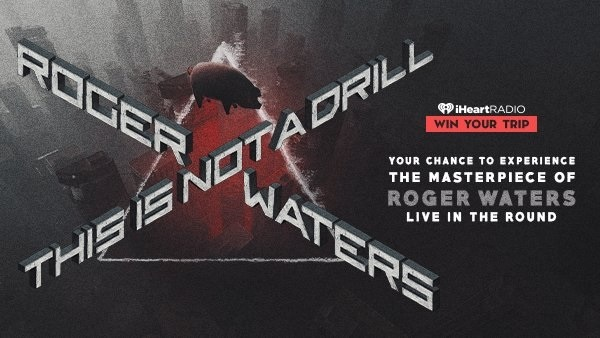 iHeartRadio See Roger Waters Live In The Round Sweepstakes