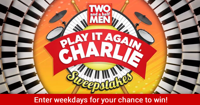 Two and A Half Men Play It Again & Charlie Sweepstakes