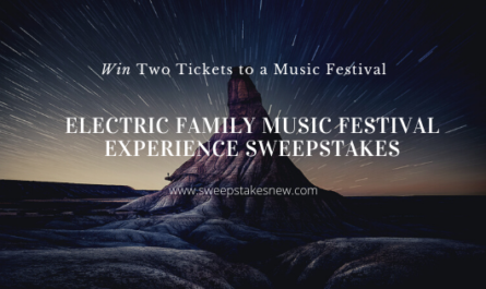 Electric Family Music Festival Experience Sweepstakes