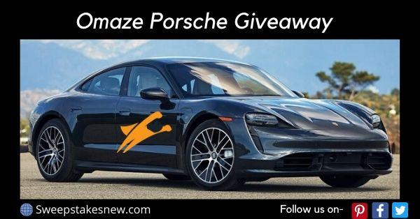 Omaze Porsche Giveaway