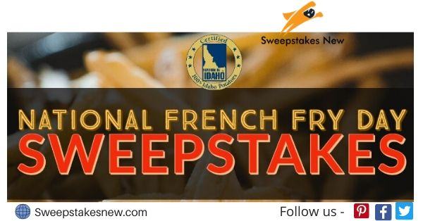 Idaho Potatoes National French Fry Day Sweepstakes