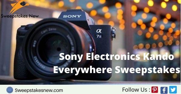 Sony Electronics Kando Everywhere Sweepstakes