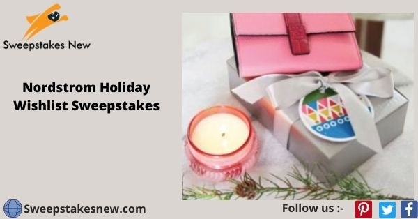 Nordstrom Holiday Wishlist Sweepstakes