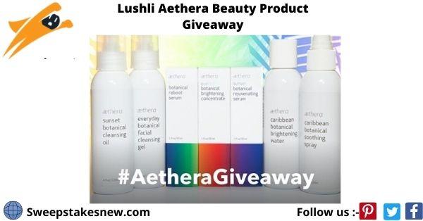 Lushli Aethera Beauty Product Giveaway