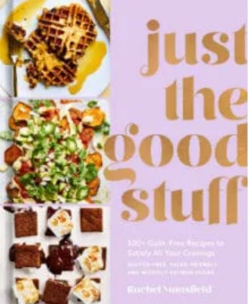Just The Good Stuff 100 Guilt Free Recipes Giveaway
